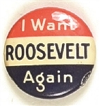 I Want Roosevelt Again 7/8 Inch Celluloid