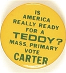 Is America Ready for Teddy? Vote Carter Massachusetts Primary
