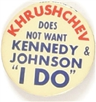 Khrushchev Does Not Want Kennedy and Johnson