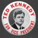 Ted Kennedy for Vice President