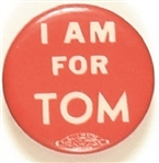 I am for Tom Dewey