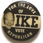 For the Love of Ike Vote Republican Rare Black and White Sample Pin