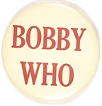 Bobby Who? Anti Robert Kennedy Pin