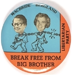 MacBride and Bergland, Break Free From Big Brother Libertarian Party Pin