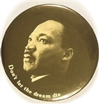 Martin Luther King Dont Let the Dream Die