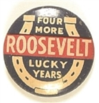 Roosevelt Four More Lucky Years Horseshoe