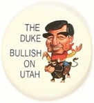 Dukakis Bullish on Utah!