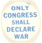 Only Congress Shall Declare War