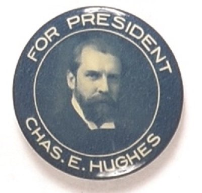 Rare Charles E. Hughes for President Blue and White Celluloid