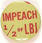 Impeach 1/2 of LBJ