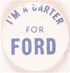 Im a Carter for Ford