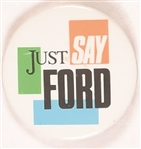 Just Say Ford