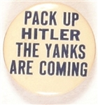 Pack Up Hitler, the Yanks are Coming