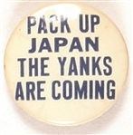 Pack Up Japan, the Yanks are Coming