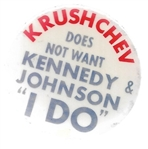 Khushchev Does Not Want Kennedy, Lodge I Do